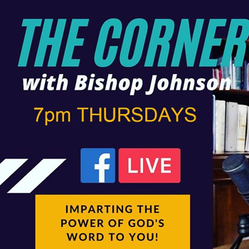 The Corner with Bishop – Thursdays at 7pm on FB Live